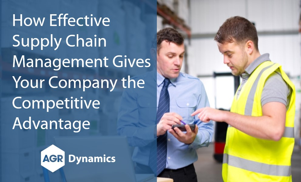 How Effective Supply Chain Management Gives Your Company the Competitive Advantage