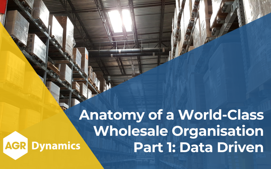 Key Areas of Focus for World-Class Wholesale Organisations, Part 1 – Data Driven