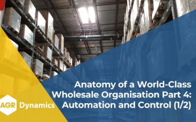 Key Areas of Focus for World-Class Wholesale Organisations, Part 4 – Automation and Control (1/2)