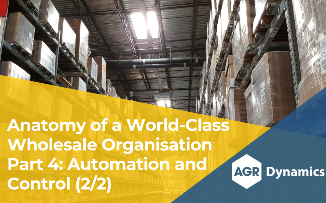 Key Areas of Focus for World-Class Wholesale Organisations, Part 4 – Automation and Control (2/2)