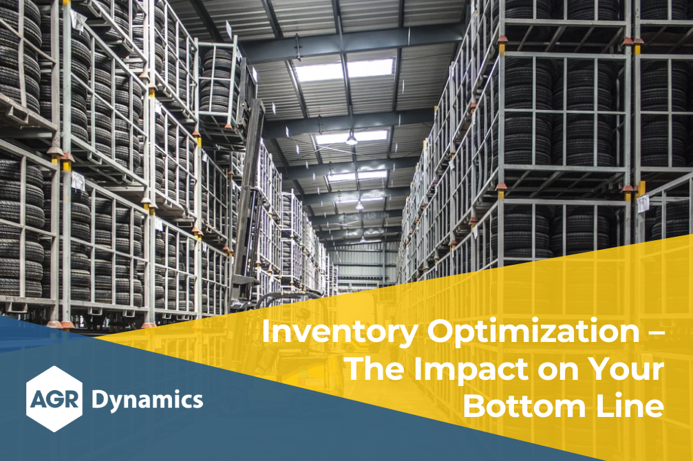 Inventory Optimization – The Impact on Your Bottom Line