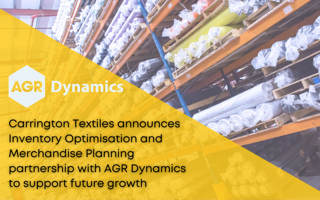 Carrington Textiles announces Inventory Optimisation and Merchandise Planning partnership with AGR Dynamics to support future growth