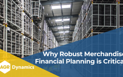 Why Robust Merchandise Financial Planning is Critical